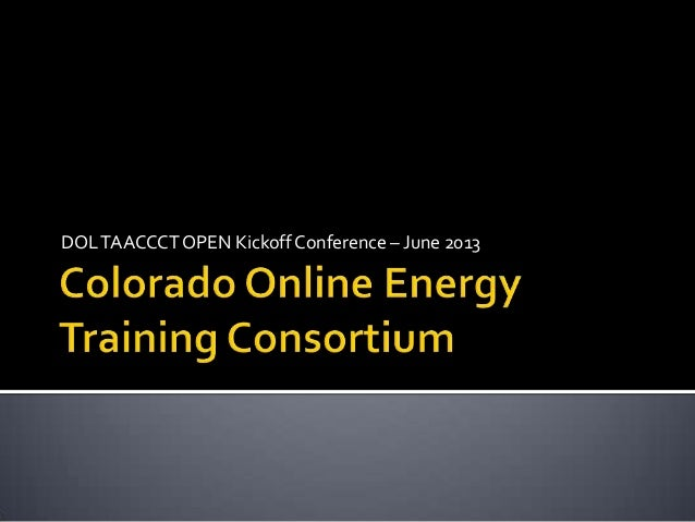 DOLTAACCCT OPEN Kickoff Conference – June 2013