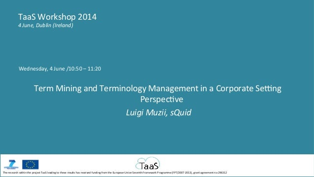 Wednesday,  4  June  /10:50  –  11:20      Term  Mining  and  Terminology  Management  in  a  ...