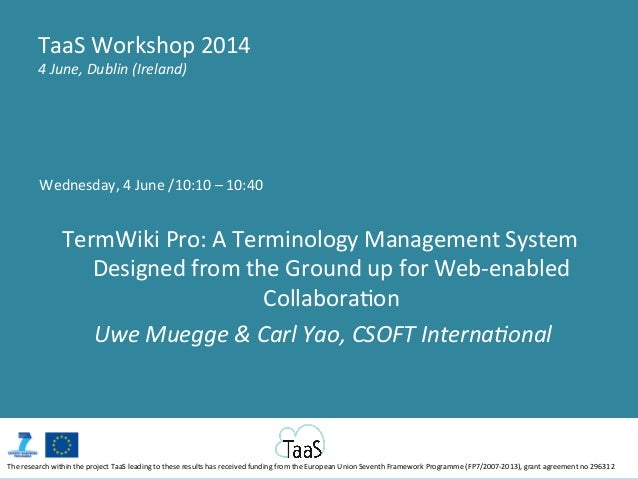 Wednesday,	   4	   June	   /10:10	   –	   10:40	    	    TermWiki	   Pro:	   A	   Terminology	   Management	   System	    ...