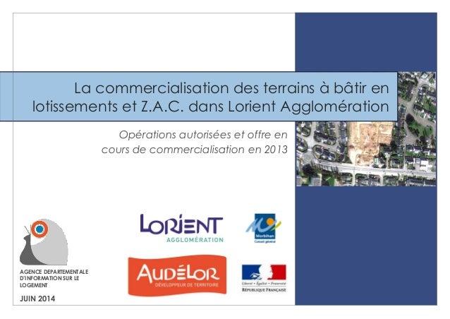 1  AGENCE DEPARTEMENTALE D'INFORMATION SUR LE LOGEMENT  JUIN 2014  La commercialisation des terrains à bâtir en lotissemen...