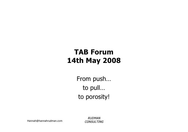 TAB Forum                           14th May 2008                              From push…                               to...