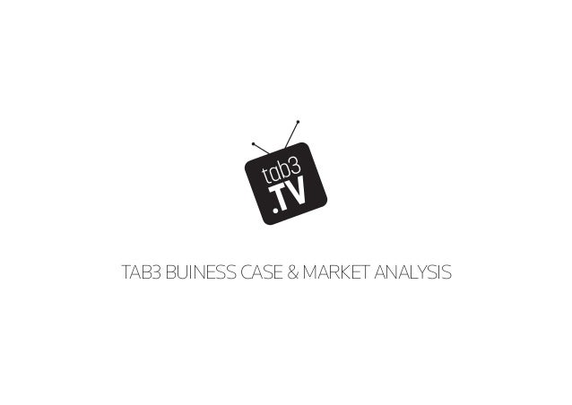 TAB3 BUINESS CASE & MARKET ANALYSIS
