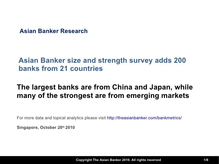 Asian Banker size and strength survey adds 200 banks from 21 countries  The largest banks are from China and Japan, while ...