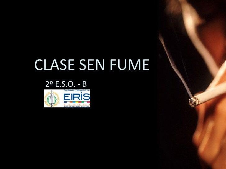 CLASE SEN FUME 2º E.S.O. - B