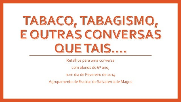 Retalhos para uma conversa com alunos do 6º ano, num dia de Fevereiro de 2014 Agrupamento de Escolas de Salvaterra de Mago...