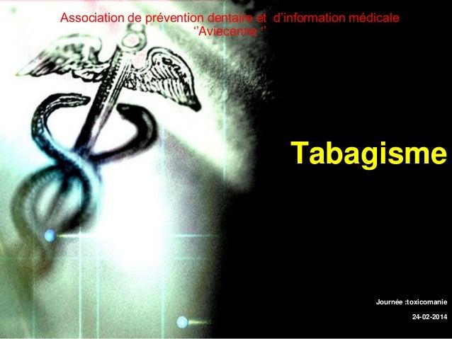 Association de prévention dentaire et d'information médicale ''Aviecenne ''  Tabagisme  Journée :toxicomanie 24-02-2014