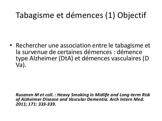 Tabagisme et démences (1) Objectif• Rechercher une association entre le tabagisme et  la survenue de certaines démences : ...