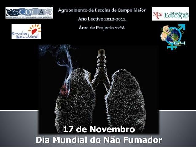 17 de Novembro Dia Mundial do Não Fumador