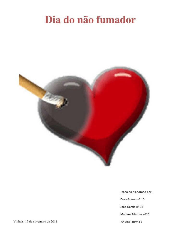 Dia do não fumador                                    Trabalho elaborado por:                                    Dora Gome...