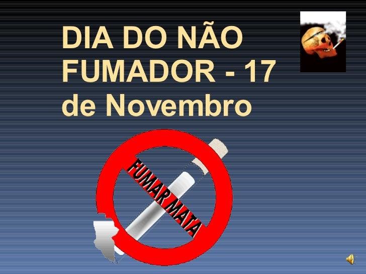 DIA DO NÃO FUMADOR - 17 de Novembro