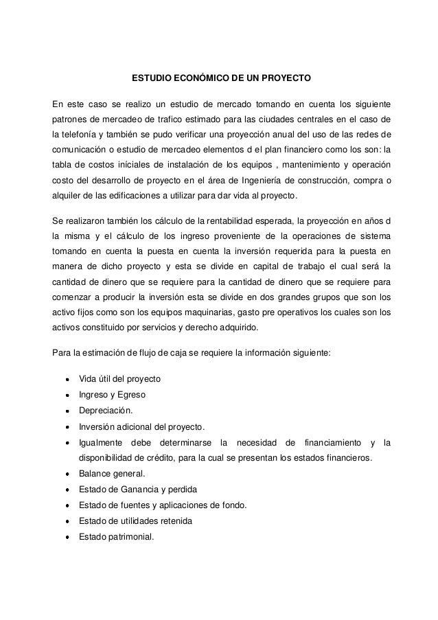 ESTUDIO ECONÓMICO DE UN PROYECTOEn este caso se realizo un estudio de mercado tomando en cuenta los siguientepatrones de m...