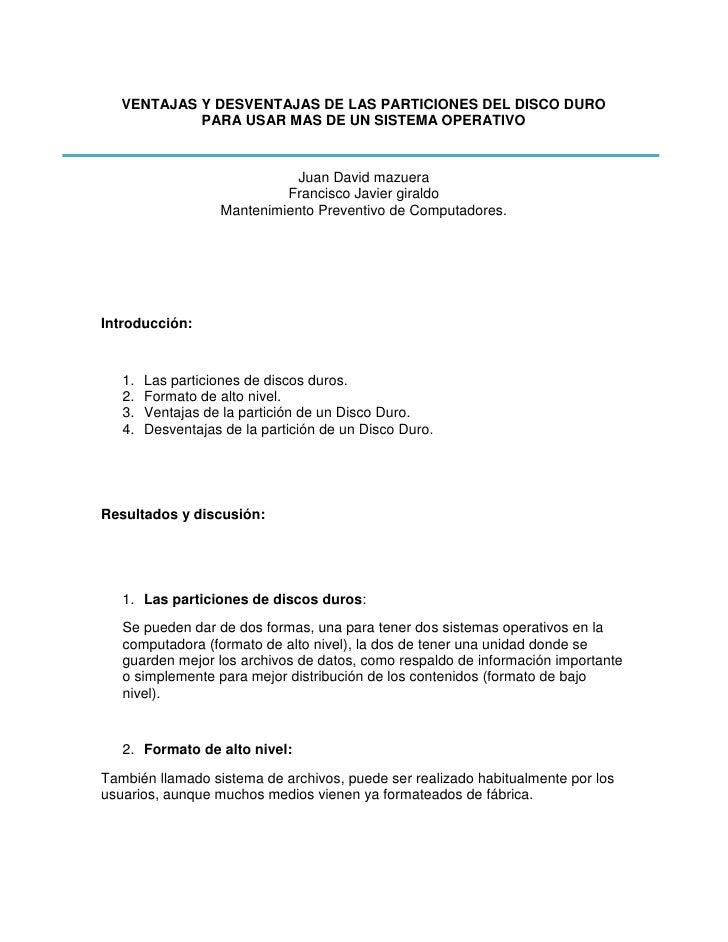 VENTAJAS Y DESVENTAJAS DE LAS PARTICIONES DEL DISCO DURO            PARA USAR MAS DE UN SISTEMA OPERATIVO                 ...