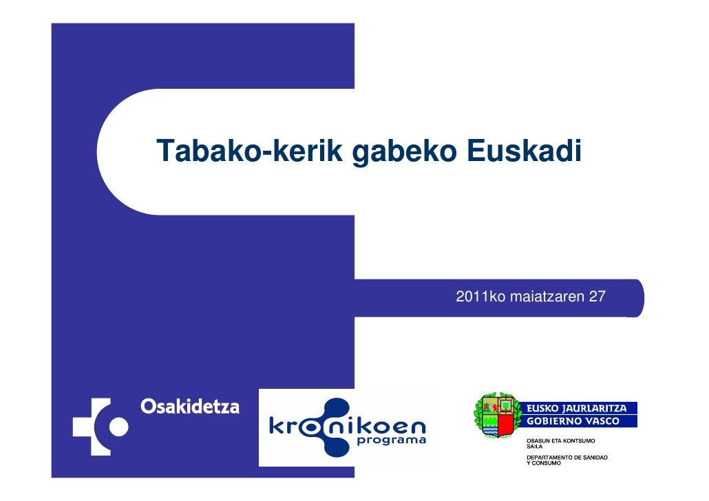 Tabako-kerik gabeko Euskadi                  2011ko maiatzaren 27