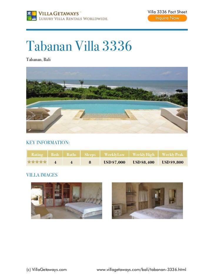 Villa 3336 Fact SheetTabanan Villa 3336Tabanan, BaliKEY INFORMATION:  Rating        Beds   Baths   Sleeps      Weekly Low ...