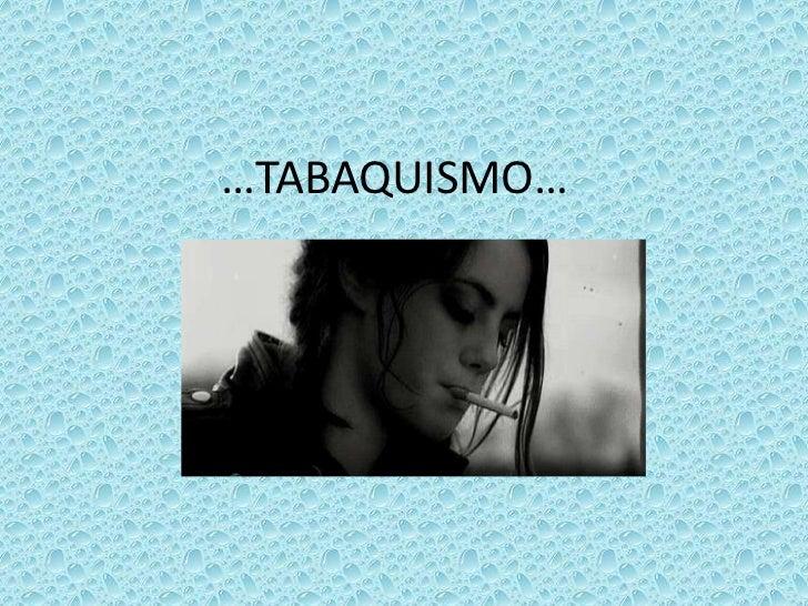 …TABAQUISMO…