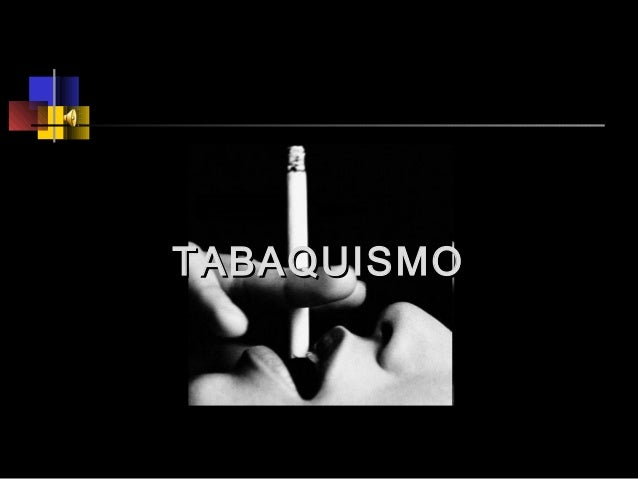 TABAQUISMOTABAQUISMO