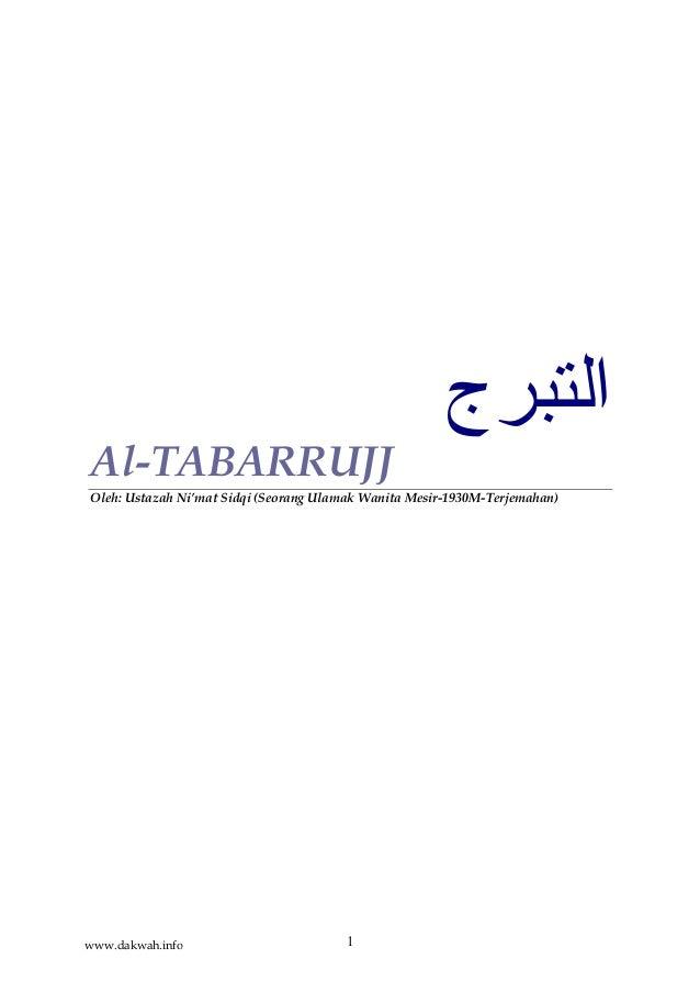1 اﻟﺘﺒﺮج Al-TABARRUJJ Oleh: Ustazah Ni'mat Sidqi (Seorang Ulamak Wanita Mesir-1930M-Terjemahan) www.dakwah.info
