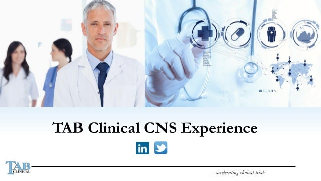 …accelerating clinical trials  TAB Clinical CNS Experience