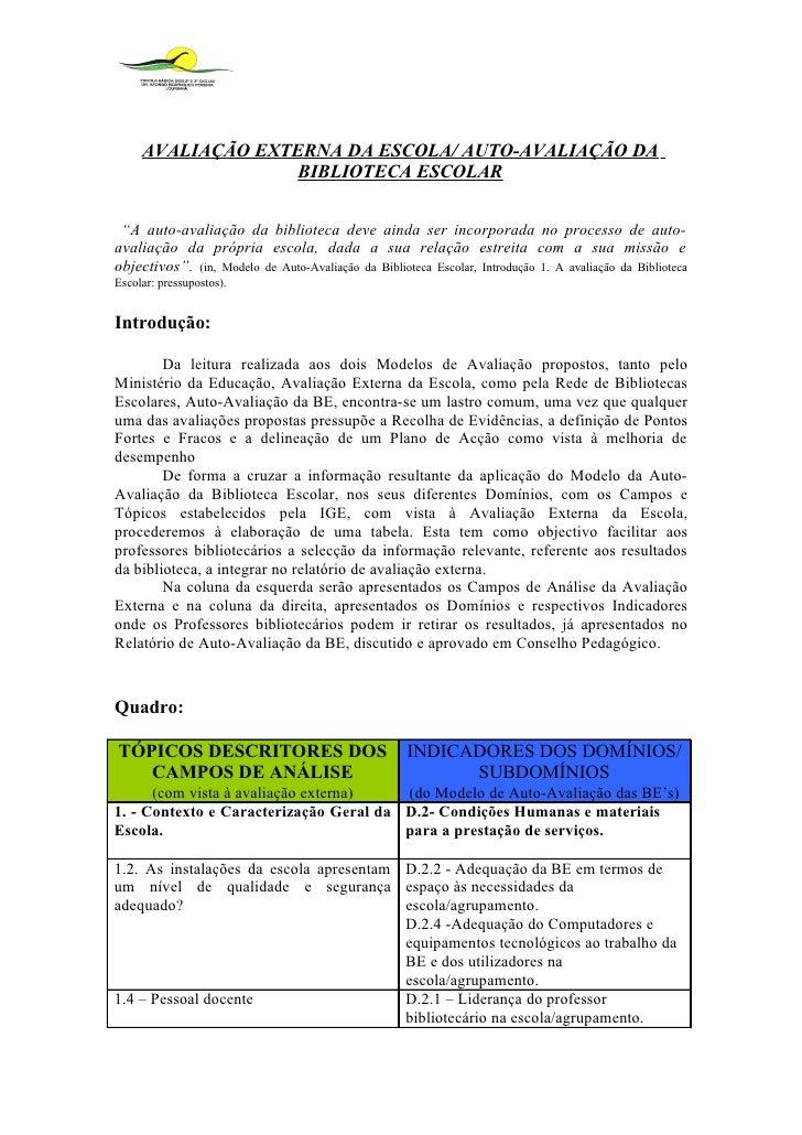 """AVALIAÇÃO EXTERNA DA ESCOLA/ AUTO-AVALIAÇÃO DA                   BIBLIOTECA ESCOLAR   """"A auto-avaliação da biblioteca deve..."""