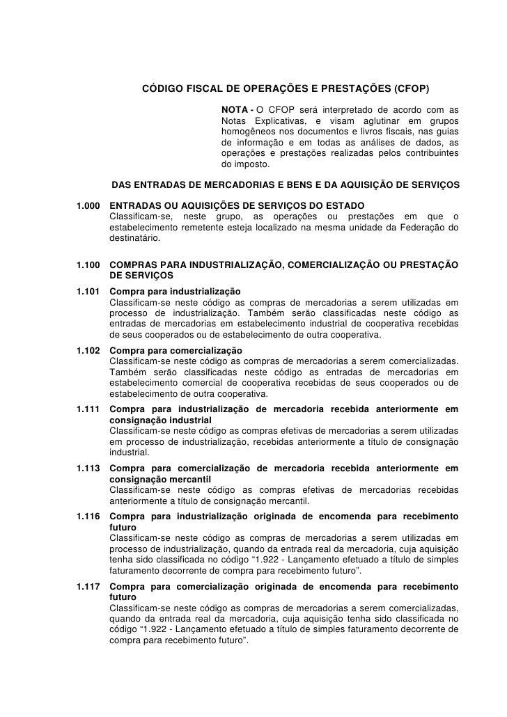 CÓDIGO FISCAL DE OPERAÇÕES E PRESTAÇÕES (CFOP)                                  NOTA - O CFOP será interpretado de acordo ...