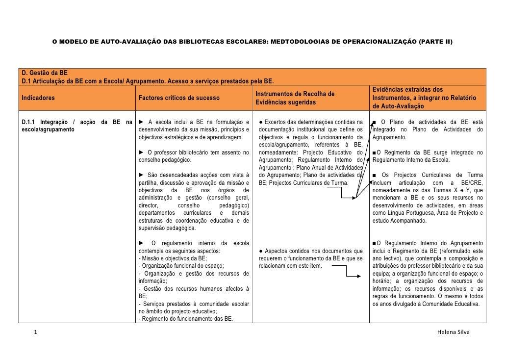 O MODELO DE AUTO-AVALIAÇÃO DAS BIBLIOTECAS ESCOLARES: MEDTODOLOGIAS DE OPERACIONALIZAÇÃO (PARTE II)     D. Gestão da BE D....