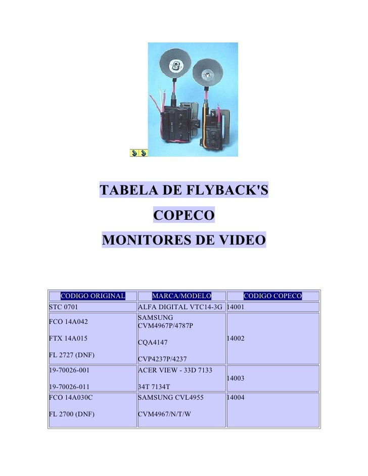 TABELA DE FLYBACKS                         COPECO                MONITORES DE VIDEO   CODIGO ORIGINAL      MARCA/MODELO   ...