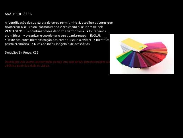 ANÁLISE DE CORESA identificação da sua paleta de cores permitir-lhe-á, escolher as cores quefavorecem o seu rosto, harmoni...