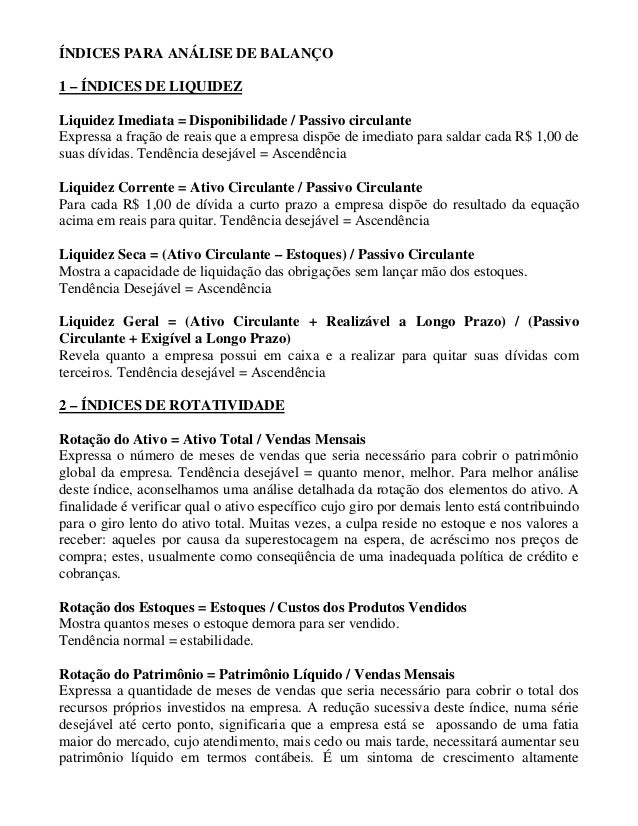 ÍNDICES PARA ANÁLISE DE BALANÇO1 – ÍNDICES DE LIQUIDEZLiquidez Imediata = Disponibilidade / Passivo circulanteExpressa a f...