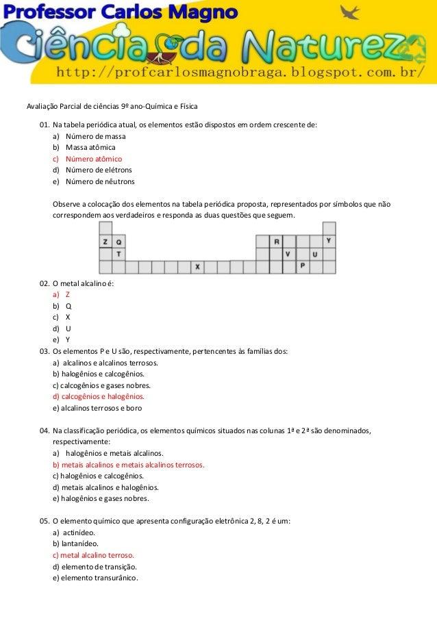 Avaliação Parcial de ciências 9º ano-Química e Física 01. Na tabela periódica atual, os elementos estão dispostos em ordem...