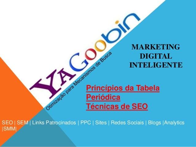 MARKETINGDIGITALINTELIGENTESEO | SEM | Links Patrocinados | PPC | Sites | Redes Sociais | Blogs |Analytics|SMM|Princípios ...
