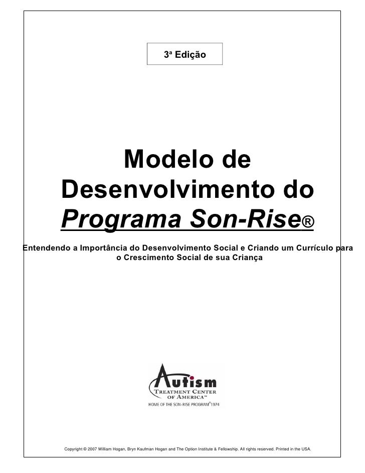 3a Edição                 Modelo de         Desenvolvimento do         Programa Son-Rise® Entendendo a Importância do Dese...