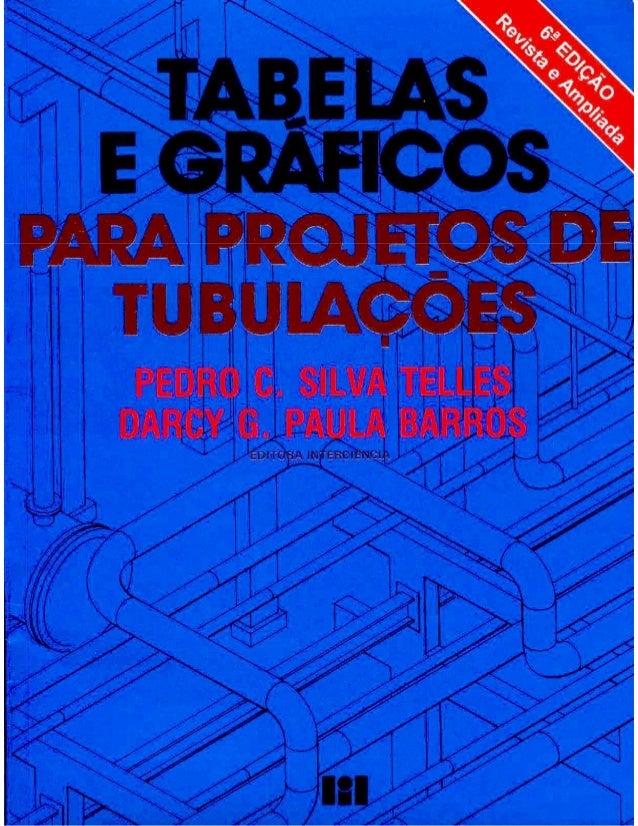 Tabelas e gráficos para projetos de tubulações (pedro c. s. teles   darcy g. p. barros)