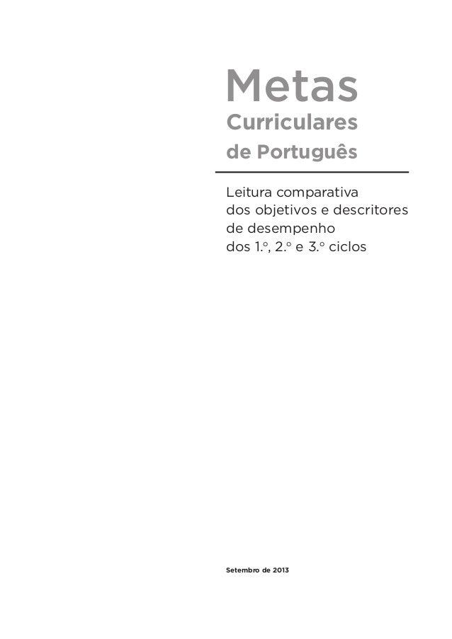 Metas Curriculares de Português Leitura comparativa dos objetivos e descritores de desempenho dos 1.o , 2.o e 3.o ciclos S...