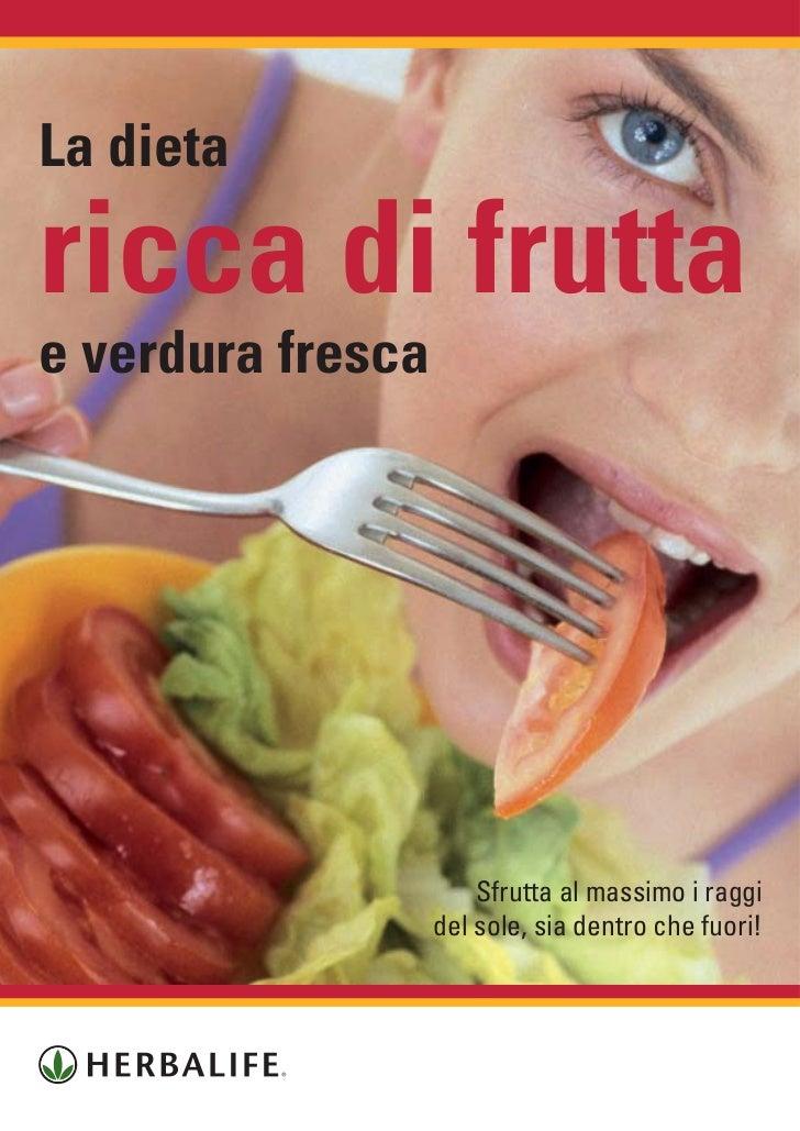 La dietaricca di fruttae verdura fresca                       Sfrutta al massimo i raggi                   del sole, sia d...