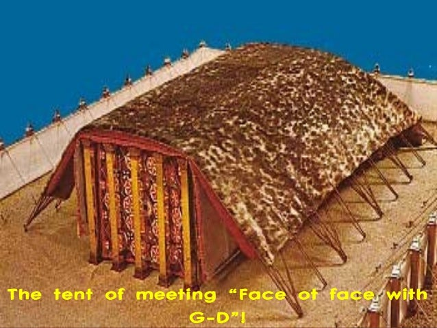 The tent of meeting u201cFace ot face with G-Du201d! & Tabernacle atonement