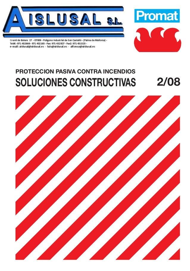 Promat SOLUCIONES CONSTRUCTIVAS PROTECCION PASIVA CONTRA INCENDIOS 2/08 PROTECCIONPASIVACONTRAINCENDIOS5/06Promat Promat P...
