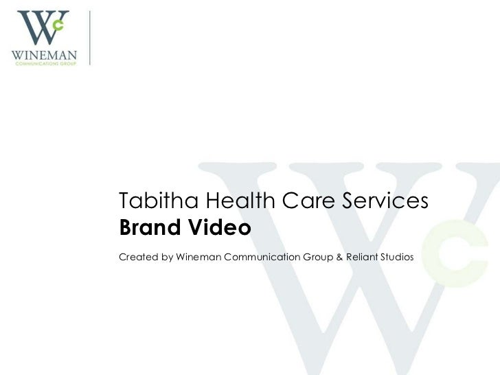 Tabitha Health Care Services<br />Brand Video<br />Created by Wineman Communication Group & Reliant Studios<br />