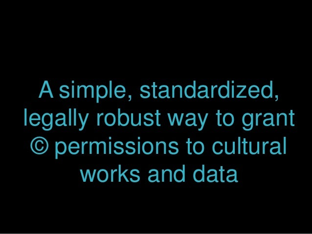 A simple, standardized, legally robust way to grant © permissions to cultural works and data