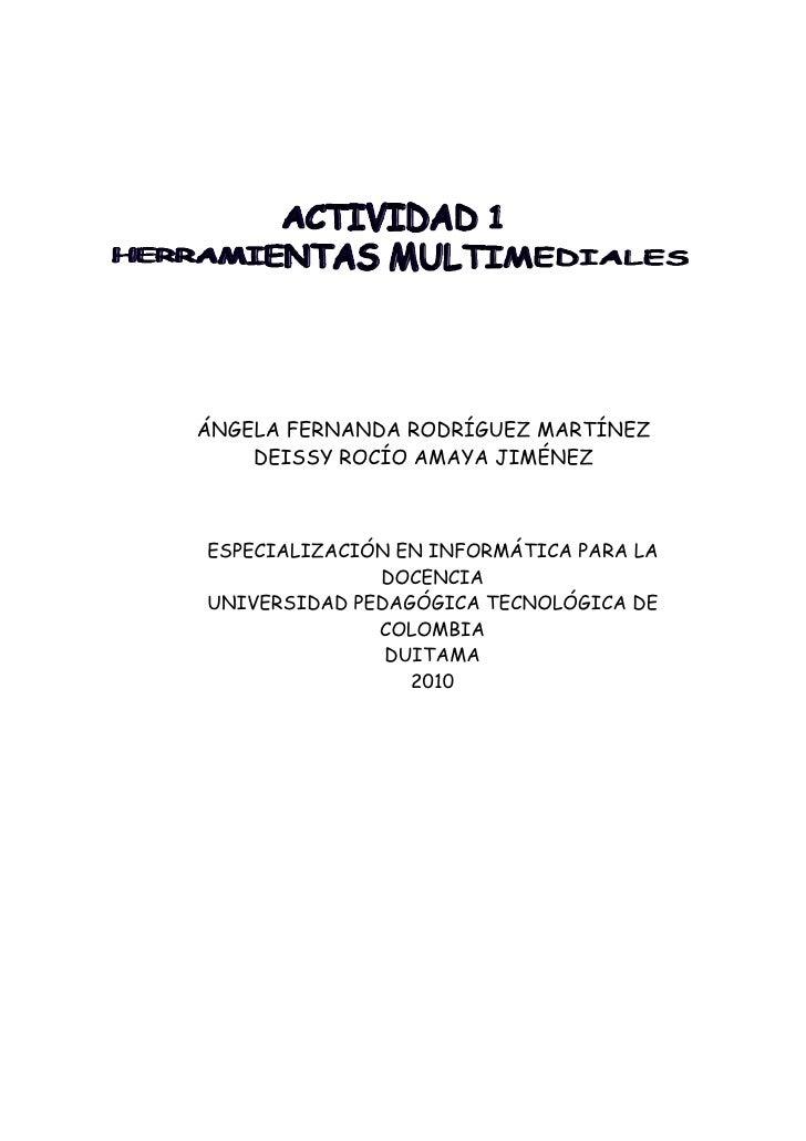 ÁNGELA FERNANDA RODRÍGUEZ MARTÍNEZ     DEISSY ROCÍO AMAYA JIMÉNEZ    ESPECIALIZACIÓN EN INFORMÁTICA PARA LA               ...