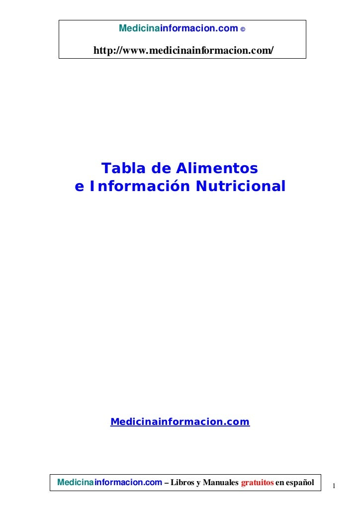 Medicinainformacion.com ©        http://www.medicinainformacion.com/       Tabla de Alimentos    e Información Nutricional...