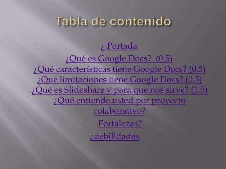 ¿ Portada         ¿Qué es Google Docs? (0.5) ¿Qué características tiene Google Docs? (0.5)  ¿Qué limitaciones tiene Google...