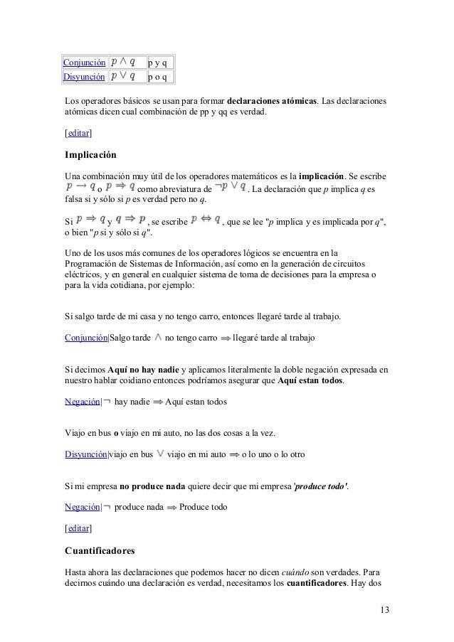 Conjunción p y q Disyunción p o q Los operadores básicos se usan para formar declaraciones atómicas. Las declaraciones ató...
