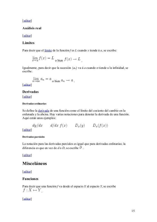 [editar] Análisis real [editar] Límites Para decir que el límite de la función f es L cuando x tiende á a, se escribe: o b...
