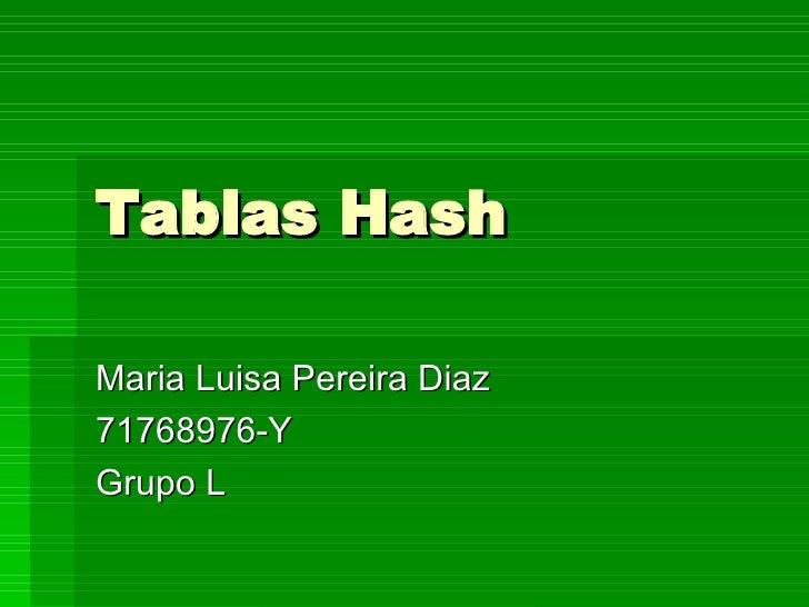 Tablas Hash Maria Luisa Pereira Diaz 71768976-Y Grupo L