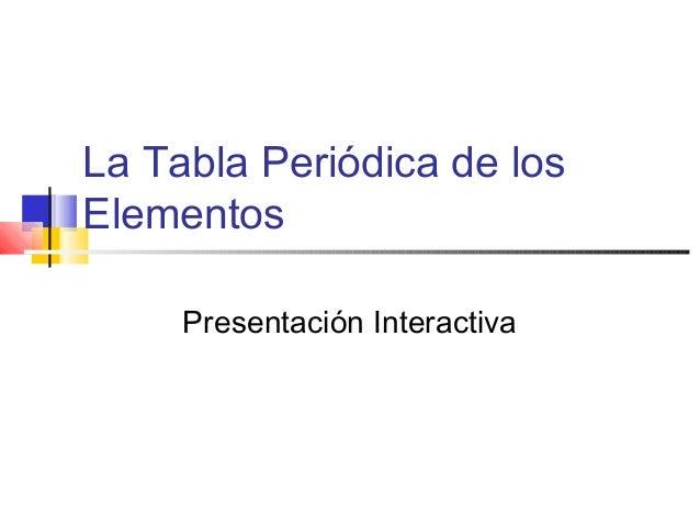 Tabla peridica la tabla peridica de los elementos presentacin interactiva urtaz Gallery