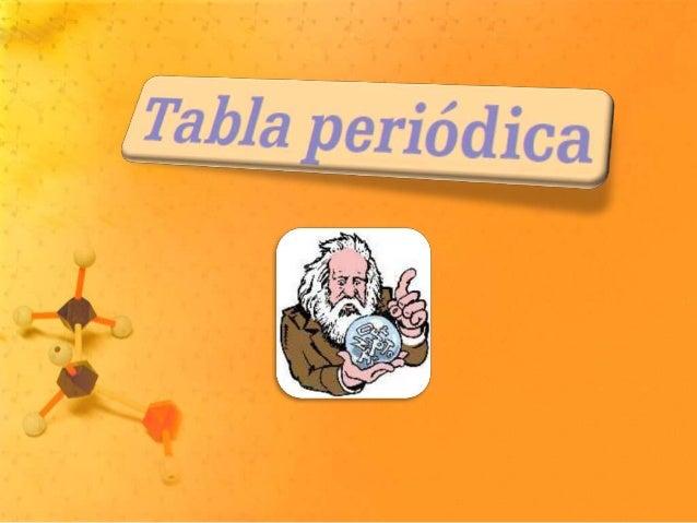 ¿Cómo nace la tabla periódica? La tabla periódica surge de la necesidad de organizar y sistematizar la información de las ...