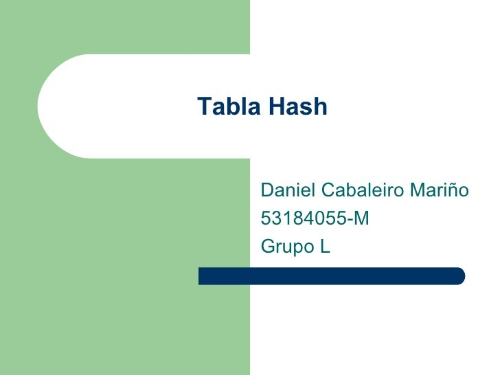 Tabla Hash Daniel Cabaleiro Mariño 53184055-M Grupo L