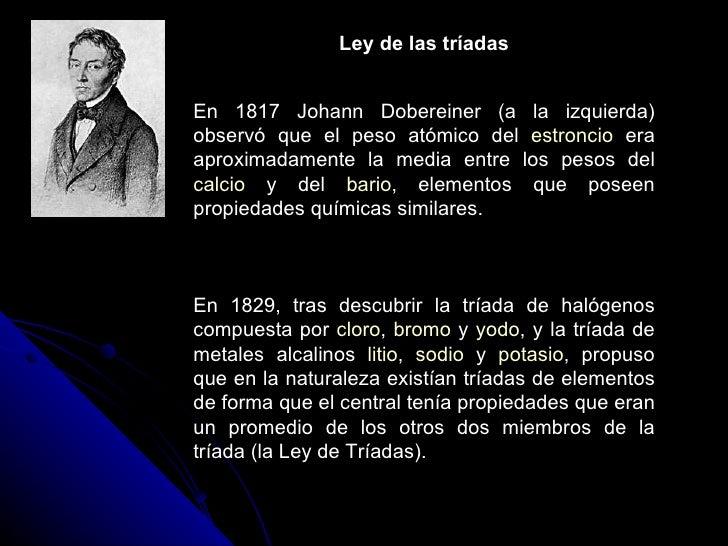 Tablas peridicas y enlaces qumicos 5 ley de las tradas en 1817 johann dobereiner urtaz Images
