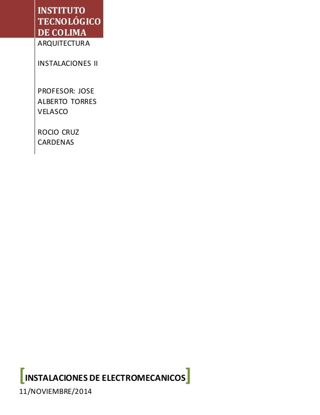 INSTITUTO TECNOLÓGICO DE COLIMA ARQUITECTURA INSTALACIONES II PROFESOR: JOSE ALBERTO TORRES VELASCO ROCIO CRUZ CARDENAS [I...
