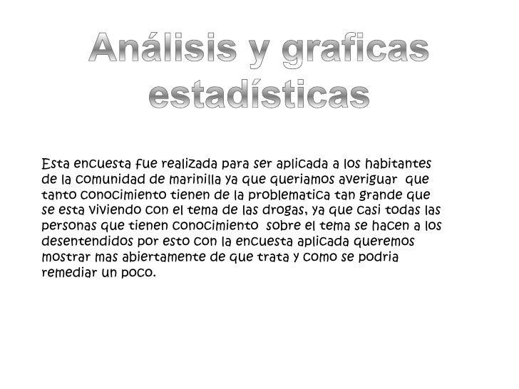 Análisis y graficas estadísticas <br />Esta encuesta fue realizada para ser aplicada a los habitantes de la comunidad de m...